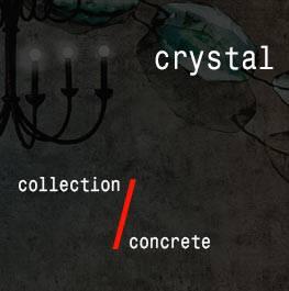 concrete / crystal