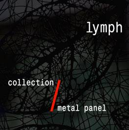 Lymph – Metal Panel