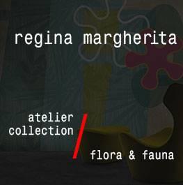 atelier / flora & fauna / regina margherita