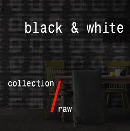 black & white / raw
