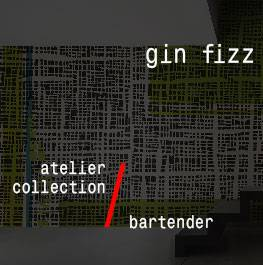 atelier / bartender / gin fizz