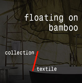 textile / floating on bamboo