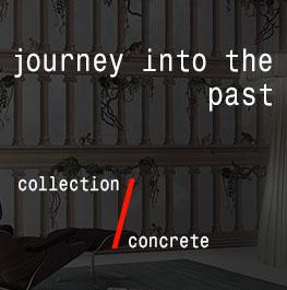 concrete / journey into the past